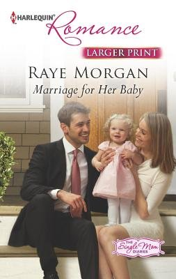 Marriage for Her Baby (Large print, Paperback, large type edition): Raye Morgan