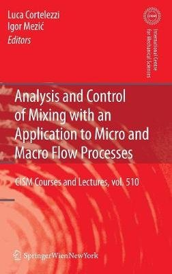 Analysis and Control of Mixing with an Application to Micro and Macro Flow Processes (Hardcover): Luca Cortelezzi, Igor Mezic