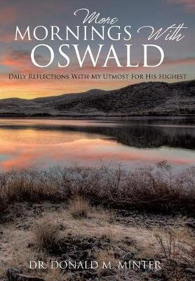 More Mornings with Oswald (Paperback): Dr. Donald M Minter