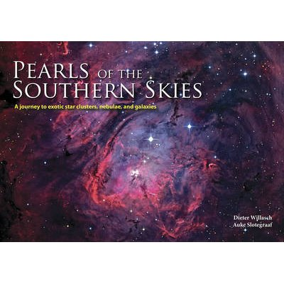 Pearls of the Southern Skies - A Journey to Exotic Star Clusters, Nebulae and Galaxies (Hardcover): Auke Slotegraaf