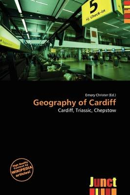 Geography of Cardiff (Paperback): Emory Christer