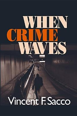 When Crime Waves (Electronic book text, 1st edition): Vincent F Sacco
