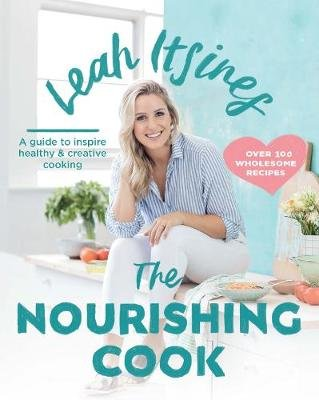 The Nourishing Cook - A Guide to Inspire Healthy & Creative Cooking (Paperback): Leah Itsines