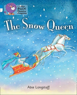 The Snow Queen - Band 04 Blue/Band 10 White (Paperback): Abie Longstaff