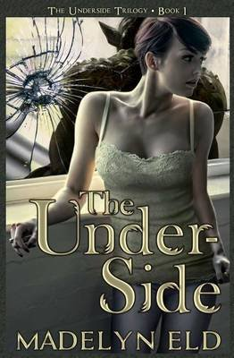 The Underside (Paperback): Madelyn Eld