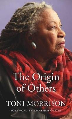 The Origin Of Others (Hardcover): Toni Morrison