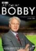 Just Call Me Bobby (DVD): Bobby Robson