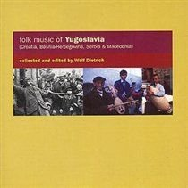 Folk Music Of Yugoslavia ((Croatia, Bosnia-Hercegovina, Serbia & Macedonia)) (CD): Various Artists