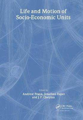 Life and Motion of Socio-Economic Units, Volume 8 - GISDATA (Hardcover): Andrew Frank, Jonathan Raper, J.-P. Cheylan