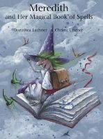 Meredith and Her Magical Book of Spells (Hardcover, Illustrated Ed): Dorothea Lachner