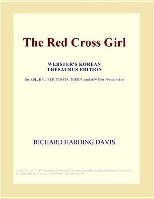 The Red Cross Girl (Webster's Korean Thesaurus Edition) (Electronic book text): Inc. Icon Group International