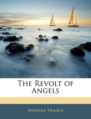 The Revolt of Angels (Paperback): Anatole France