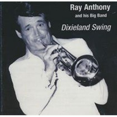 Ray Anthony and his Big Band - Dixieland Swing (CD): Ray Anthony and his Big Band