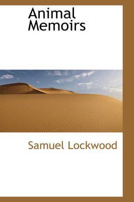 Animal Memoirs (Hardcover): Samuel Lockwood