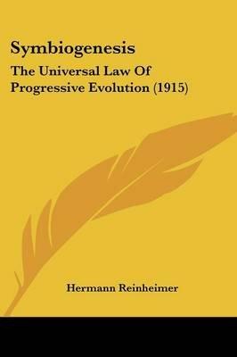Symbiogenesis - The Universal Law of Progressive Evolution (1915) (Paperback): Hermann Reinheimer