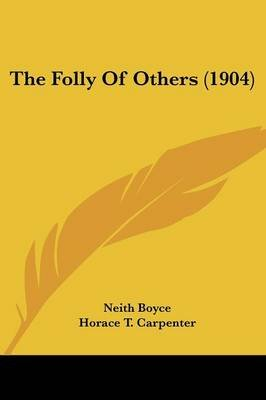 The Folly Of Others (1904) (Paperback): Neith Boyce