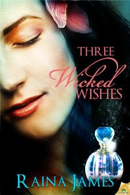 Three Wicked Wishes (Electronic book text): Raina James