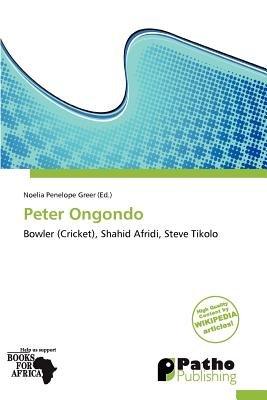 Peter Ongondo (Paperback): Noelia Penelope Greer