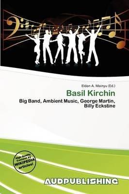 Basil Kirchin (Paperback): Eldon A. Mainyu