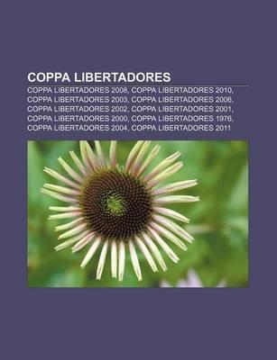 Coppa Libertadores - Coppa Libertadores 2008, Coppa Libertadores 2010, Coppa Libertadores 2003, Coppa Libertadores 2006, Coppa...