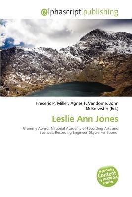 Leslie Ann Jones (Paperback): Frederic P. Miller, Agnes F. Vandome, John McBrewster