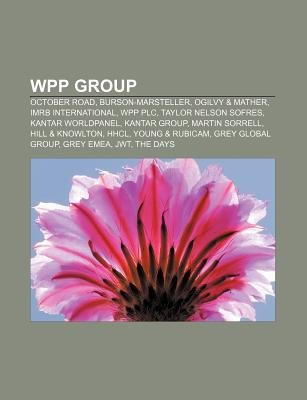 Wpp Group - October Road, Burson-Marsteller, Ogilvy & Mather, Imrb International, Wpp Plc, Taylor Nelson Sofres, Kantar...