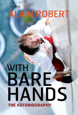 With Bare Hands - The True Story of the Human Spider (Hardcover, 2nd): Alain Robert