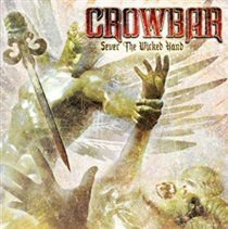 Crowbar - Sever the Wicked Hand (CD): Crowbar