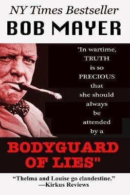 Bodyguard of Lies (Paperback): Bob Mayer