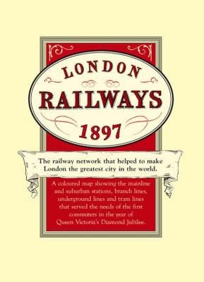 London's Railways Map 1897 - A Coloured Map of the Railway Network That Helped to Make London the Greatest City in the...