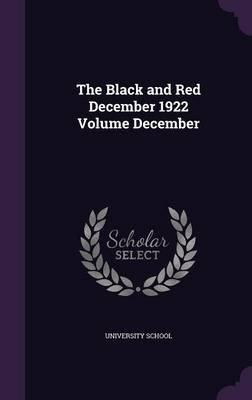 The Black and Red December 1922 Volume December (Hardcover): University School
