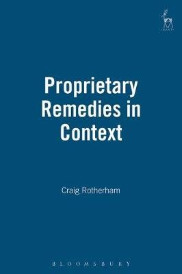 Proprietary Remedies in Context (Hardcover): Craig Rotherham