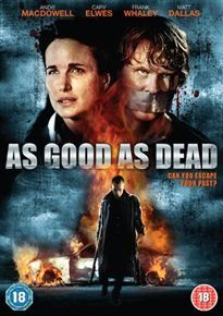 As Good As Dead (DVD): Andie MacDowell, Cary Elwes, Frank Whaley, Matt Dallas, Nicole Ansari-Cox, Brian Cox, Clark Middleton,...