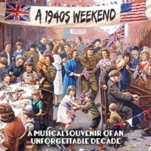 A 1940s Weekend (A Musical Souvenir of an Unforgettable Decade) (CD): Various Artists