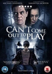 Can't Come Out to Play (DVD): Samantha Morton, Charlie Tahan, Michael Shannon, Peter Fonda, Leslie Lyles, Natasha Calis