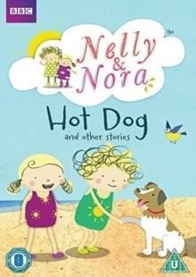 Nelly and Nora: Hot Dog and Other Stories (DVD): Clodagh Kane, Aoibhinn McAuley, Ardal O'Hanlon, Linda Teehan, Paul Tylak,...