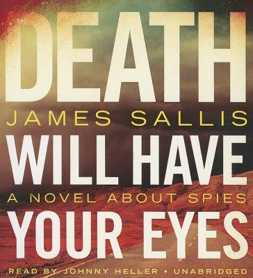Death Will Have Your Eyes - A Novel about Spies (Standard format, CD): James Sallis