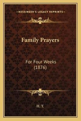 Family Prayers - For Four Weeks (1876) (Paperback): Ht