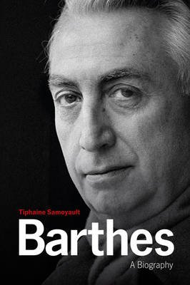 Barthes - A Biography (Hardcover): Tiphaine Samoyault