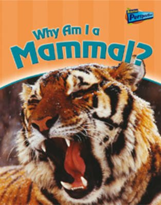 Why am I a Mammal? (Paperback, New edition): Greg Pyers