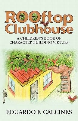 Rooftop Clubhouse - A Character Building Book of Virtues (Paperback): Eduardo Calcines