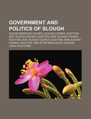 Government and Politics of Slough - Slough Borough Council, Slough Council Election, 2007, Slough Council Election, 2004...