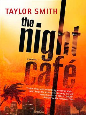 The Night Cafe (Electronic book text, ePub First edition): Taylor Smith