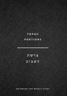 Torah Portions Notebook - A Notebook for Weekly Study (Hardcover): John Diffenderfer