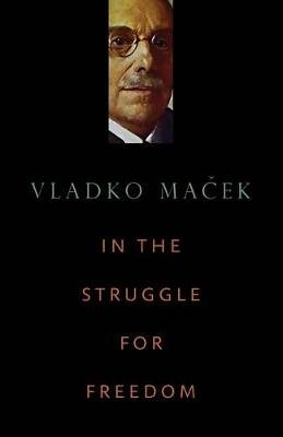 In the Struggle for Freedom (Paperback): Vladko Macek