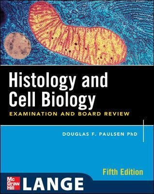 Histology and Cell Biology - Examination and Board Review, Fifth Edition (Paperback, 5th Revised edition): Douglas F. Paulsen
