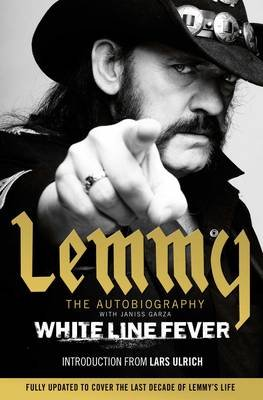 White Line Fever - Lemmy: The Autobiography (Paperback): Lemmy Kilmister