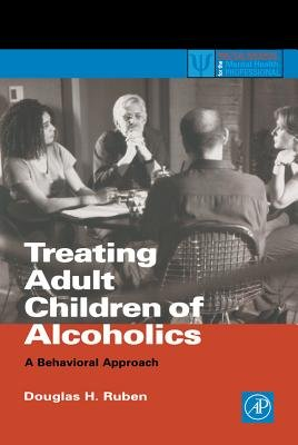 Treating Adult Children of Alcoholics - A Behavioral Approach (Electronic book text, New ed.): Douglas H. Ruben