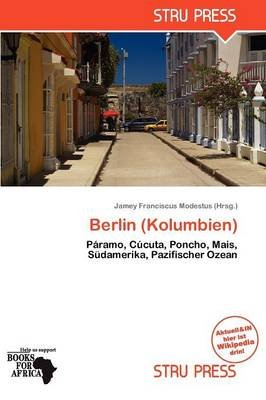 Berlin (Kolumbien) (German, Paperback): Jamey Franciscus Modestus