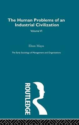The Early Sociology of Management and Organisations (Electronic book text): Elton Mayo